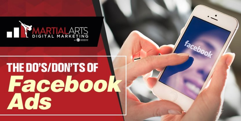 The Do's/Don'ts of Facebook Ads for Martial Arts Schools