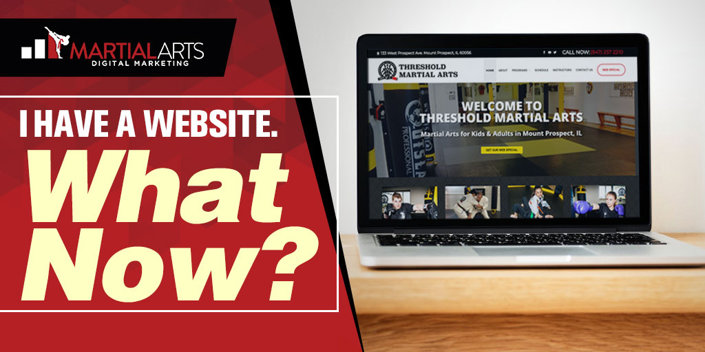 I have a website what now - martial arts digital marketing